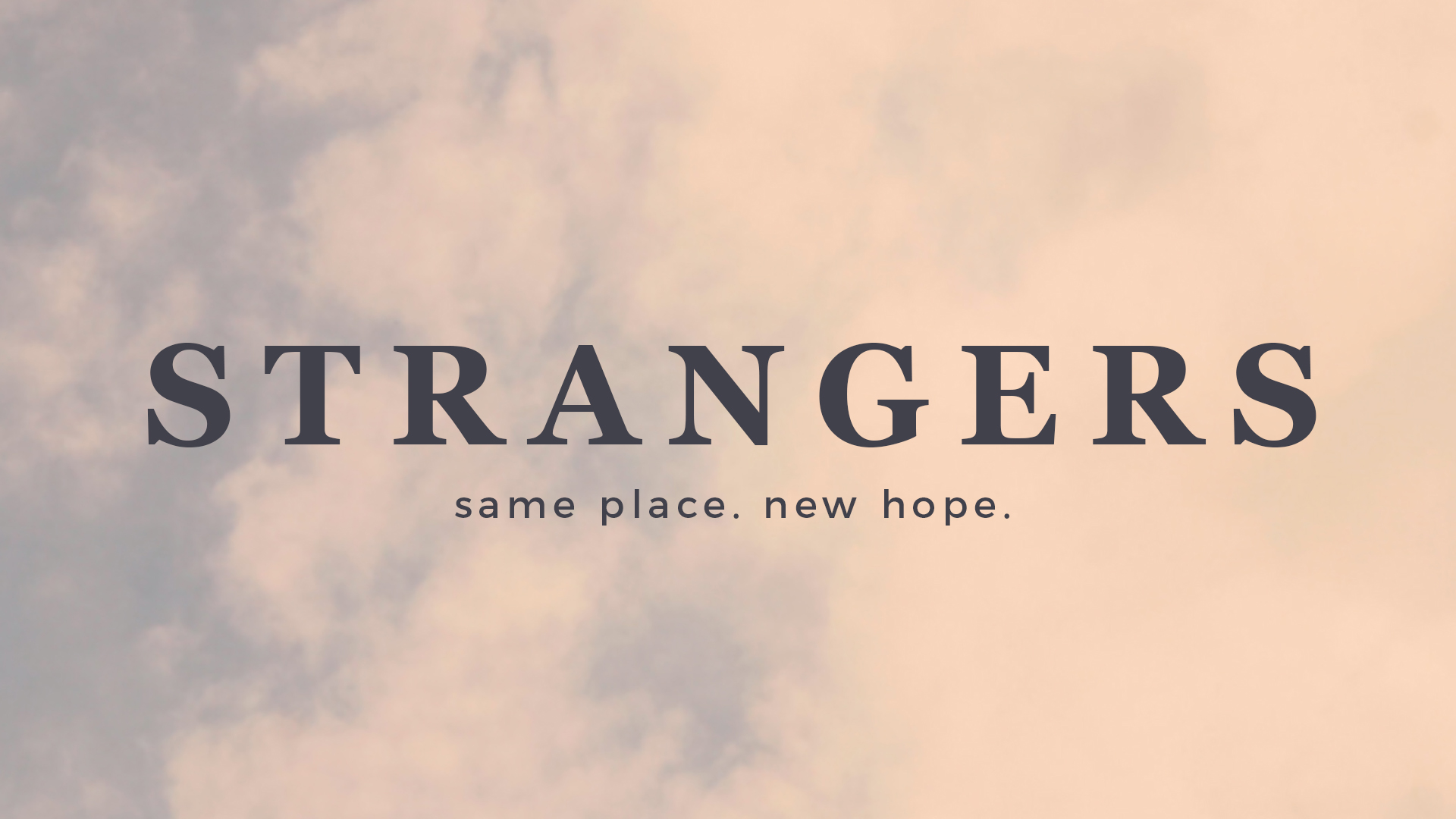 Strangers: Deciding to be Different