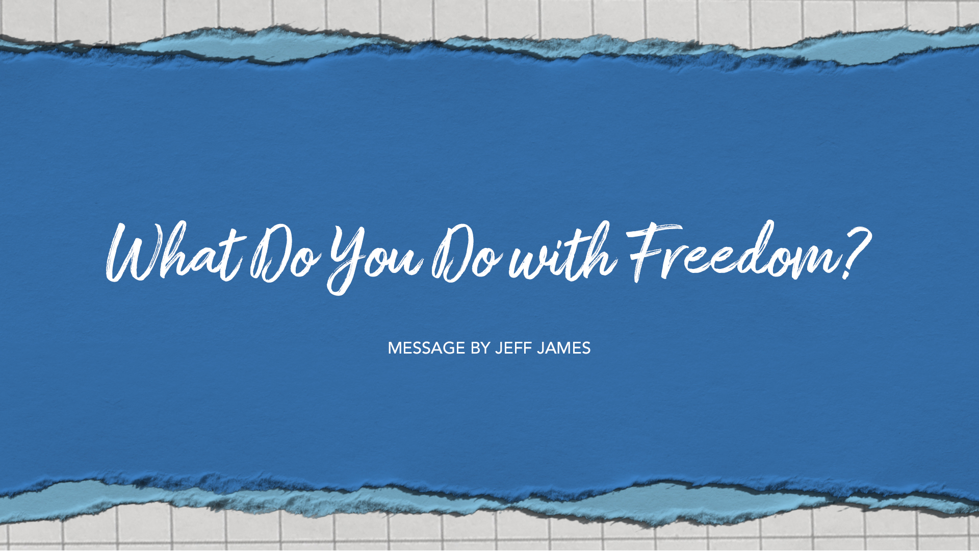 What Do You Do with Freedom?