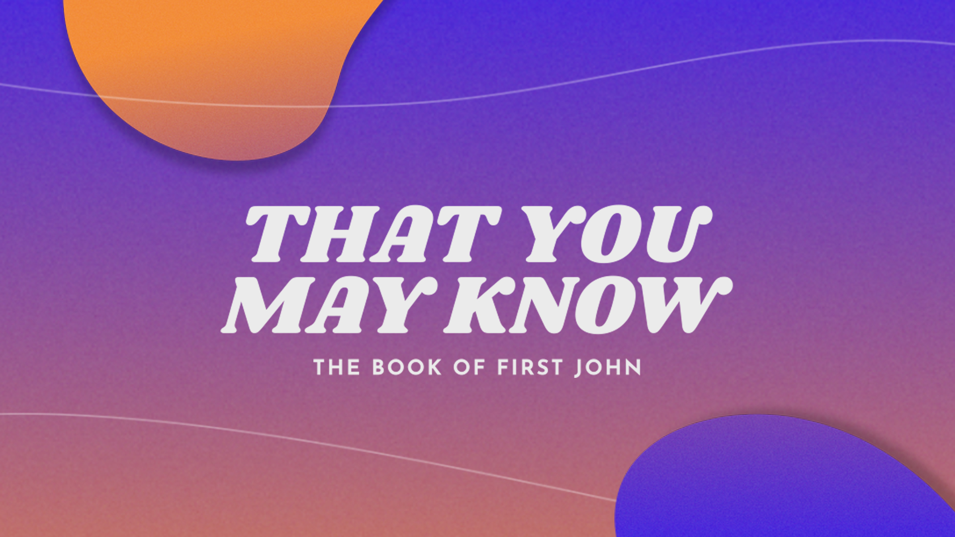 That You May Know: How to Know You Have Eternal Life